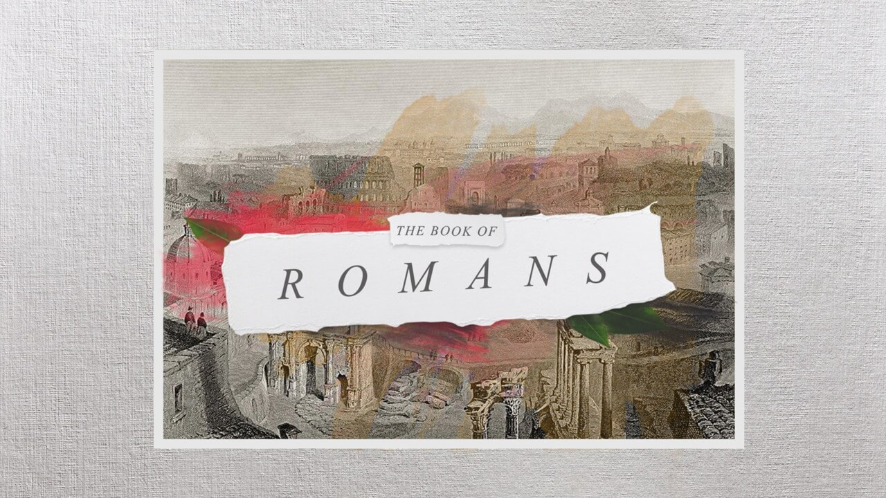 Romans - Week 33: To the Saints